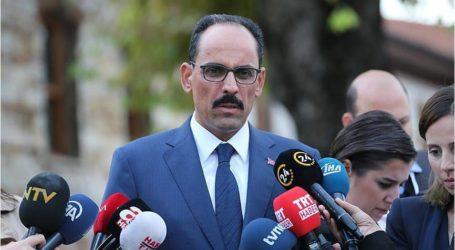 قالن: الجميع متفقون حول إيجاد حل سياسي وليس عسكري في إدلب السورية